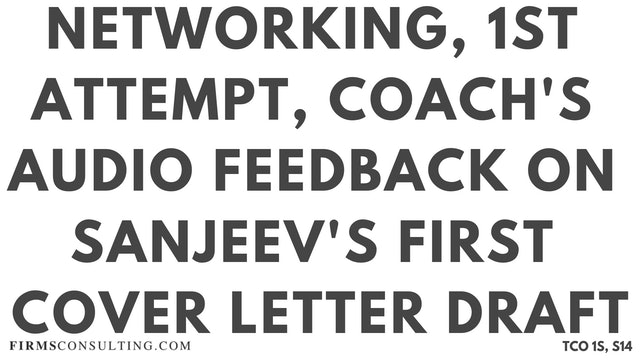 N4 Networking, Sanjeev Session 14, 1st CL Attempt, Coaches Audio Feedback on Sanjeev's First Cover Letter Draft