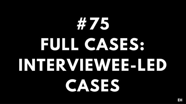 75 15 2 2 EH Full cases. Interviewee led cases