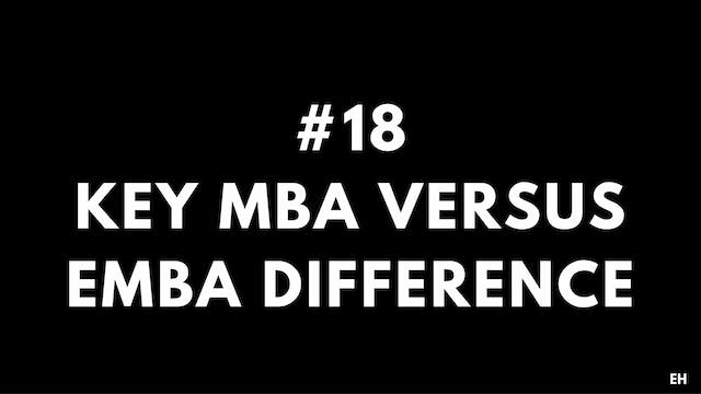 18 5.5 EH Key MBA vs. EMBA difference