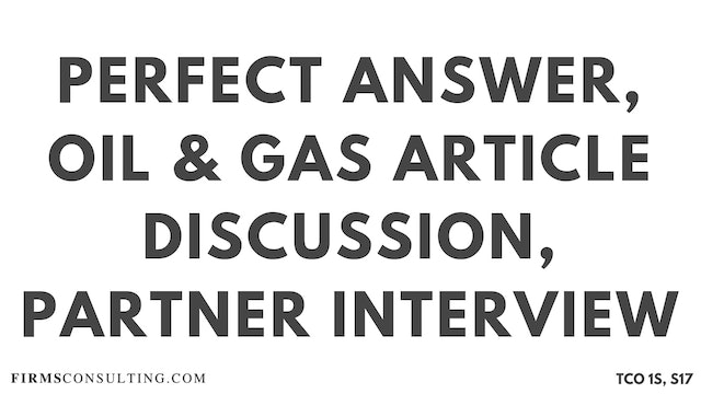 PA4_Perfect Audio Answer, Sanjeev Session 17, Oil & Gas Article Discussion, McKinsey Partner Interview