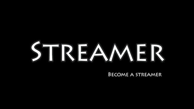 Streamer - become a streamer