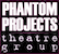 Phantom Projects' Streaming Performance Network