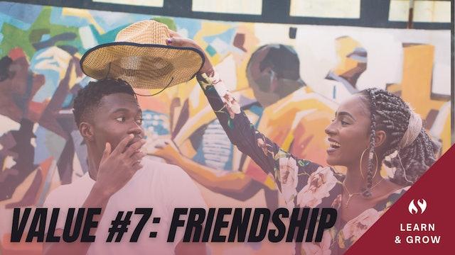 Value #7 Friendship