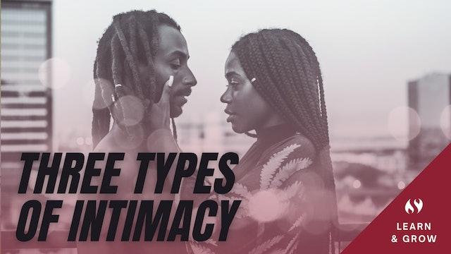 Three Types of Intimacy