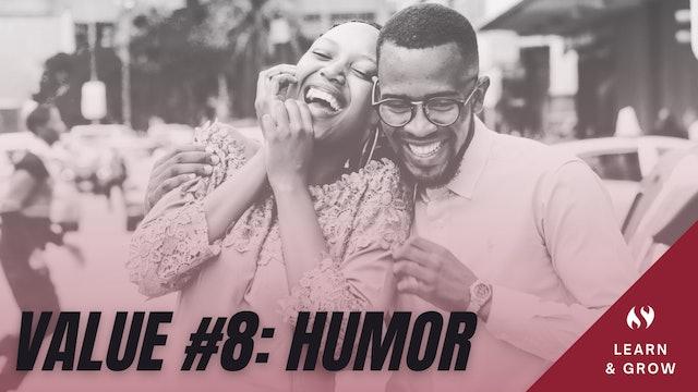Value #8 Humor
