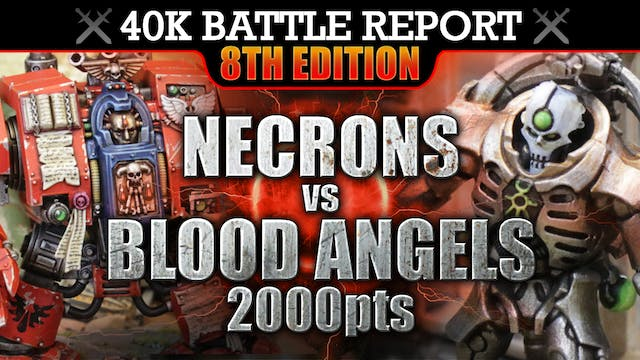 Blood Angels vs Necrons 40K Battle Report 2000pts LAZARUS AND THE TOMB KING!