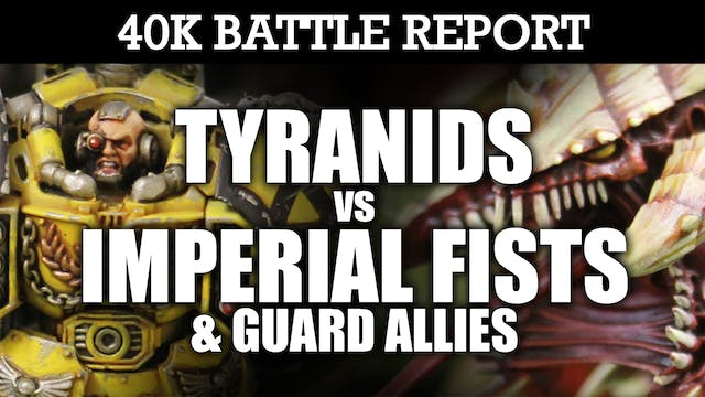 Imperial Fists & IG Allies vs Tyranids 40K Battle Report OPEN RANGE! 7th Ed 1850pts