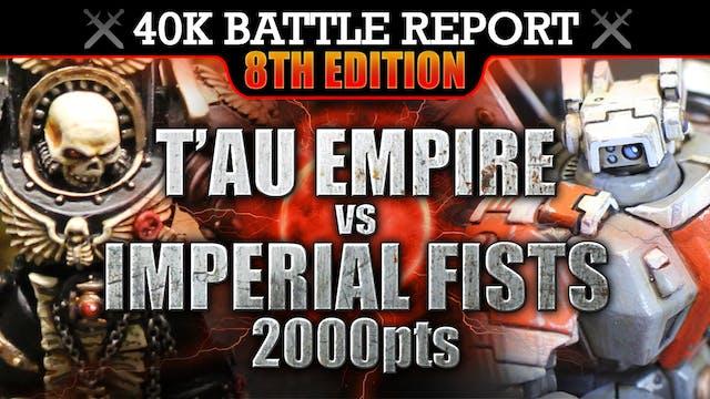Imperial Fists vs Tau 40K Battle Report 2000pts STRIKE FIRST, STRIKE HARD!