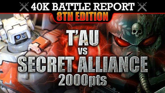 Secret Alliance vs T'au Warhammer 40K Battle Report BREAK THEM! 2000pts