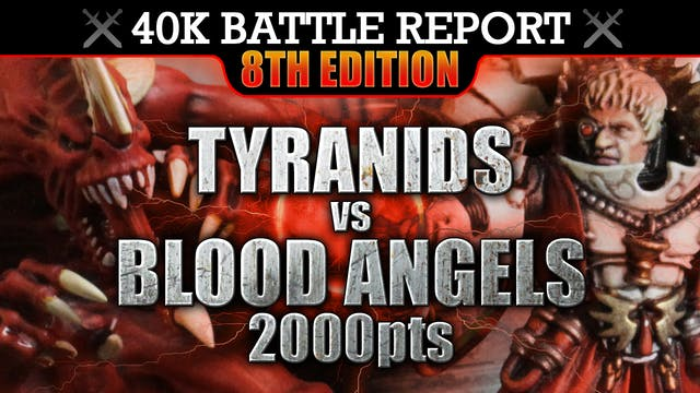 Blood Angels vs Tyranids Warhammer 40K Battle Report 8th Edition THE RELIC! 2000pts | HD