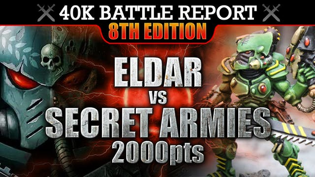 Eldar vs Secret Armies Warhammer 40K Battle Report 8th Edition! KILL CONFIRMED! 2000pts