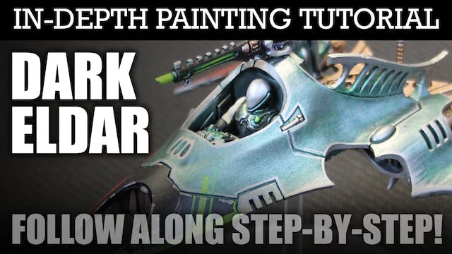 DARK ELDAR In-Depth Painting Tutorial