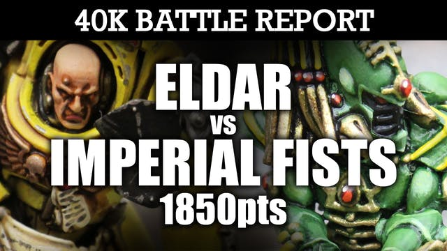Imperial Fists vs Eldar 40K Battle Report NOWHERE TO HIDE! 7th Ed 1850pts