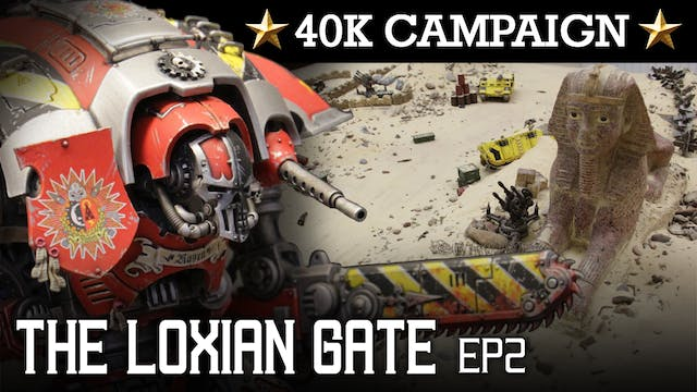 THE LOXIAN GATE! Skitarii Campaign EP2: THE WAY IS SHUT! 40K Batrep 7th Ed 1850pts | HD