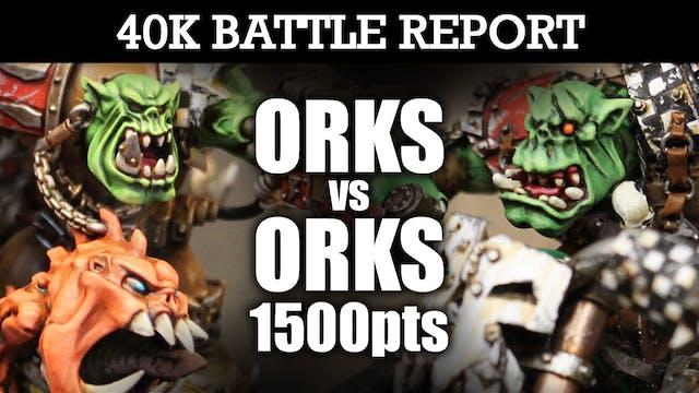 Orks vs Orks 40K Battle Report DA PEKIN ORDA! 7th Ed 1500pts