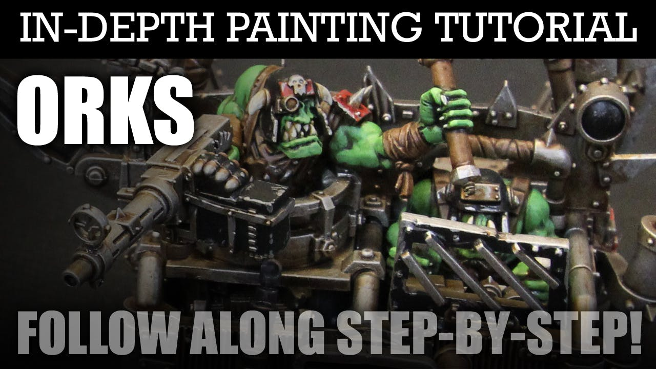 ORKS In-Depth Painting Tutorial