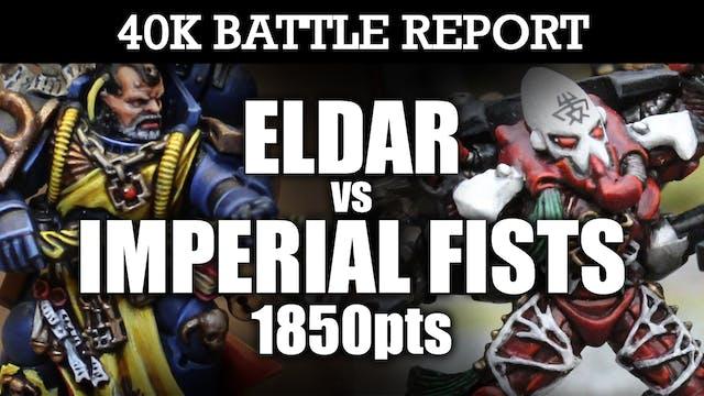 Imperial Fists vs Eldar 40K Battle Report HUMAN SHIELD! 7th Ed 1850pts