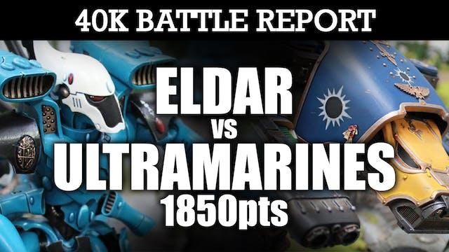 Eldar vs Ultramarines 40K Battle Report CLASH OF THE TITANS! 7th Edition 1850pts