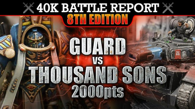 Thousand Sons vs Astra Militarum 40K Battle Report 2000pts AHRIMAN'S PLAN!