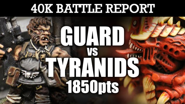 Tyranids vs Imperial Guard 40K Battle Report THE HORROR! 7th Ed 1850pts