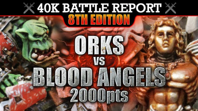 Blood Angels vs Orks Warhammer 40K Battle Report 8th Edition FLUSH 'EM OUT! 2000pts | HD