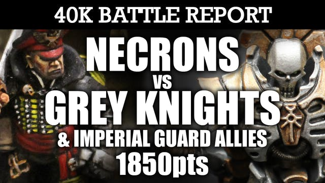 Necrons vs Grey Knights & Imperial Guard Allies UNITED IN PURPOSE! 7th Edition 1850pts