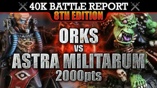 Orks vs Astra Militarum Warhammer 40K Battle Report ORK ACTION MOVIE! 8th Edition 2000pts