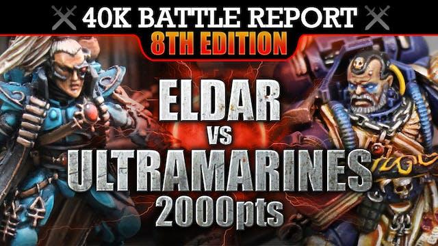 Eldar vs Ultramarines 40K Battle Report 2000pts DEATH TO THE PRIMARCH!