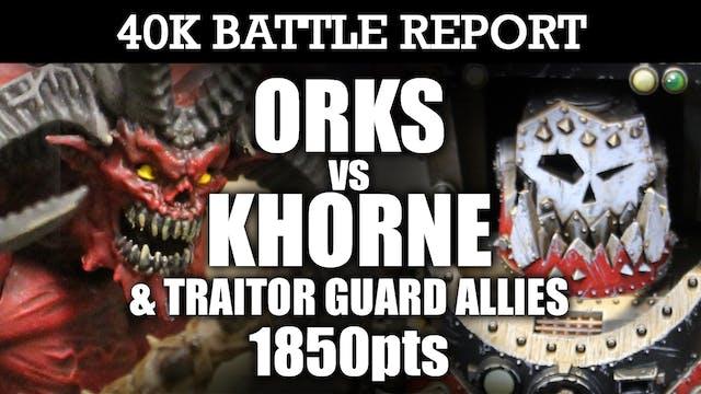 Khorne Daemonkin & IG Allies vs Orks 40K Battle Report DAEMON CRUMPIN! 7th Ed 1850pts