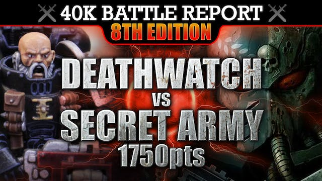 Deathwatch vs Secret Army 40K Battle Report 1750pts CLEAR THE AREA!