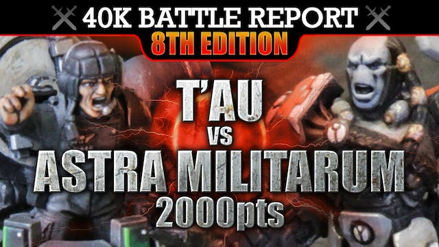 Tau vs Astra Militarum Warhammer 40K Battle Report AGE OF EMPIRES! 8th Edition 2000pts
