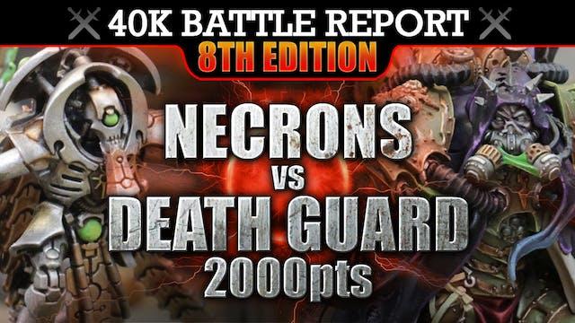 Death Guard vs Necrons 40K Battle Report 2000pts A LESSON IN CRUELTY!