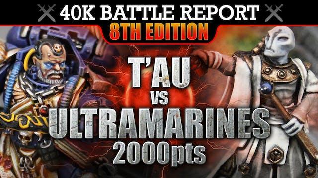T'au vs Ultramarines Warhammer 40K Battle Report DESTINY! 2000pts