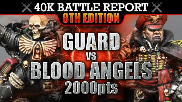 Blood Angels vs Guard Warhammer 40K Battle Report FOR SANGUINIUS! 2000pts