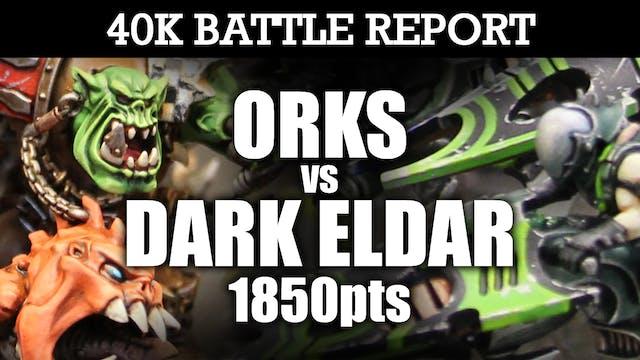 Orks vs Dark Eldar 40K Battle Report PAIN BRINGERS! 7th Ed 1850pts