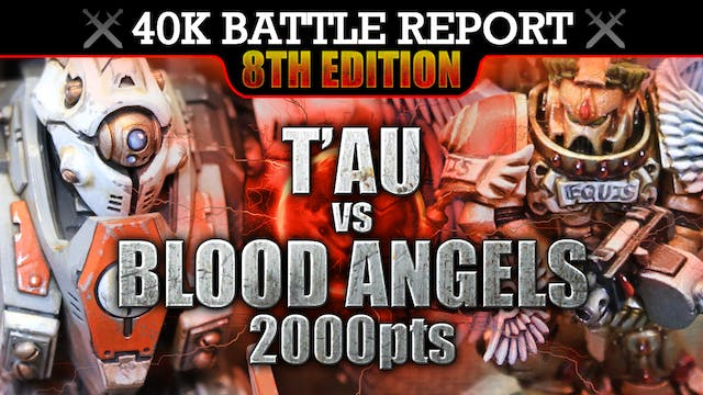 T'au vs Blood Angels Warhammer 40K Battle Report 8th Edition BIG GUNS NEVER TIRE! 2000pts | HD