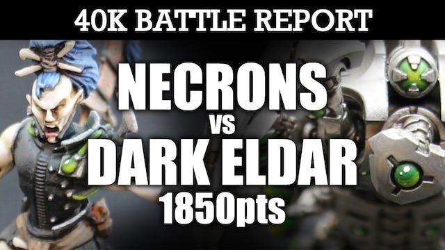 Necrons vs Dark Eldar 40K Battle Report NECRON HUNTERS! 7th Edition 1850pts