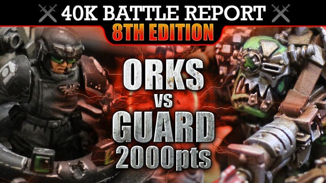 Orks vs Astra Militarum Warhammer 40K Battle Report TANK COMPANY! 8th Edition 2000pts