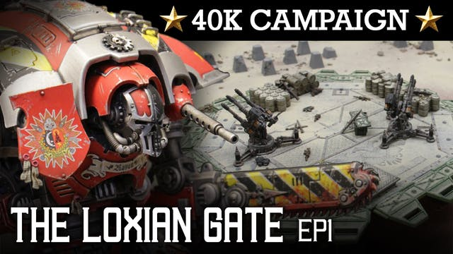 THE LOXIAN GATE! Skitarii Campaign EP1: BREAK THROUGH! 40K Batrep 7th Ed 1850pts | HD