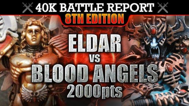 Eldar vs Blood Angels Warhammer 40K Battle Report 8th Edition! SPOILS OF WAR! 2000pts