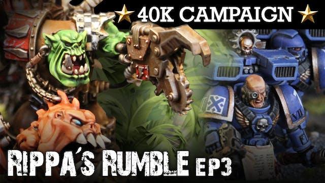 RIPPA'S RUMBLE! Orks Campaign EP3: DA LOOT! 40K Batrep 7th Ed 1850pts