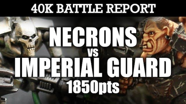 Necrons vs Imperial Guard 40K Battle Report AN UNFORGIVING FOE! 7th Edition 1850pts