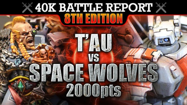 Space Wolves vs T'au 40K Battle Report 2000pts BLOOD AND GUTS!