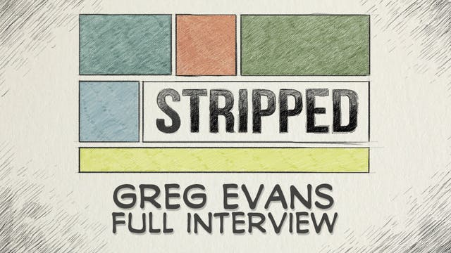 Greg Evans: Full Interview