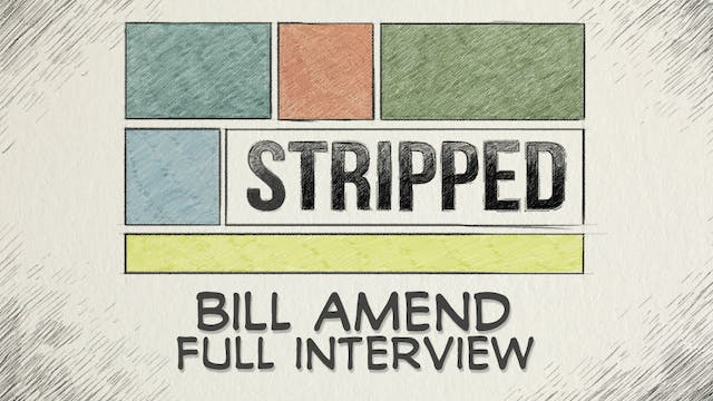 Bill Amend: Full Interview