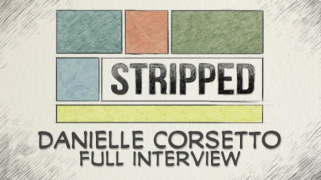 Danielle Corsetto: Full Interview
