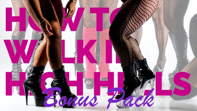 How to Walk in Heels - Bonus Pack