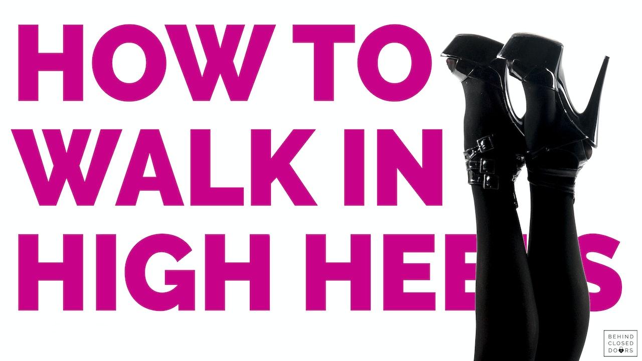 Bonus Module! How to Walk in High Heels