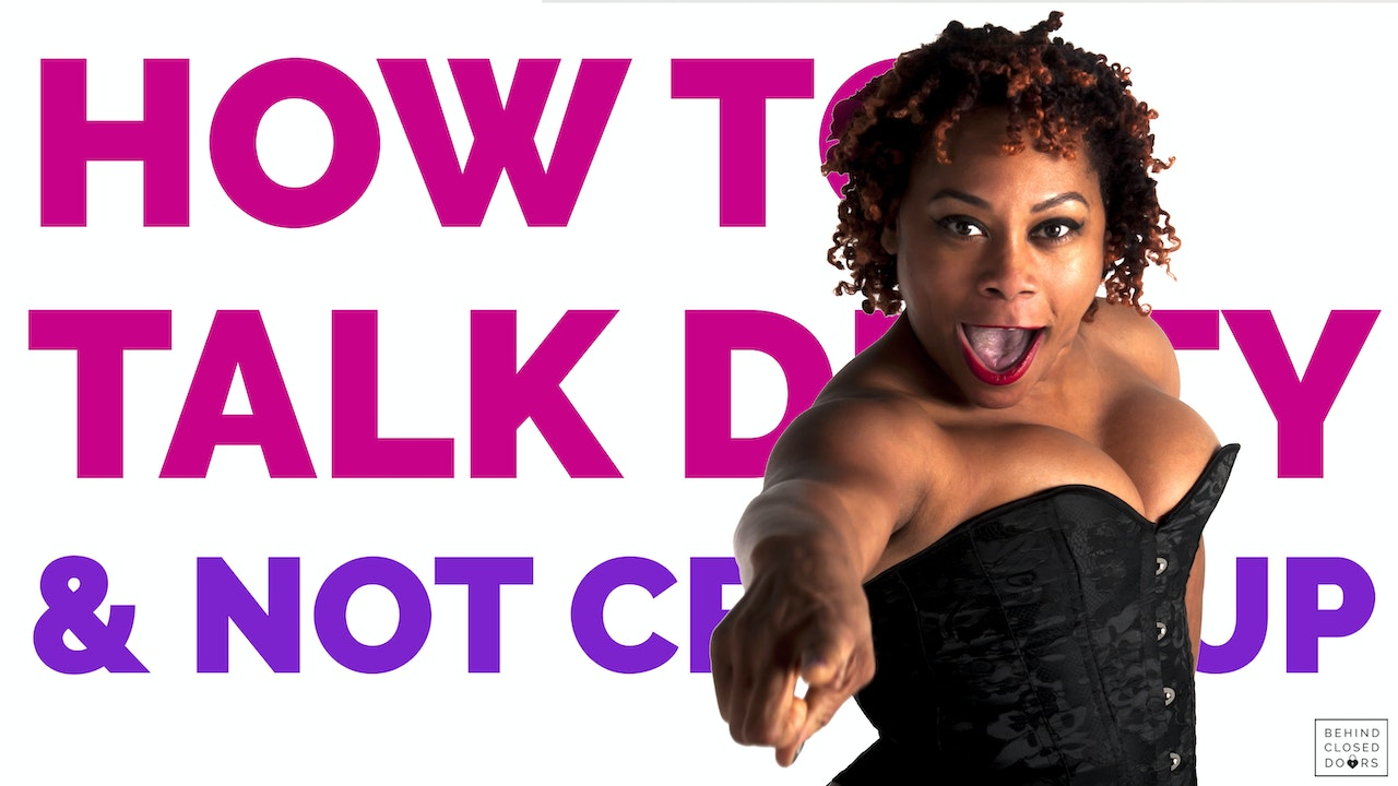 Bonus Module!: How To Talk Dirty and Not Crack Up