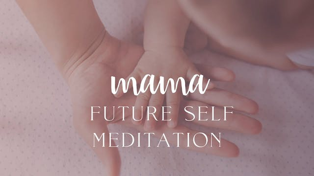 Future Self Mama Meditation